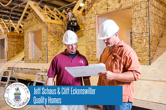 Quality Homes - Jeff Schaus and Cliff Eckenswiller