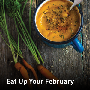 Visit our Eat Up Your February page