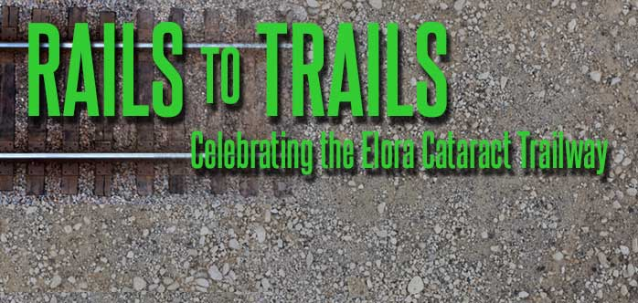 Rails to Trails, celebrating the Elora Cataract trailway
