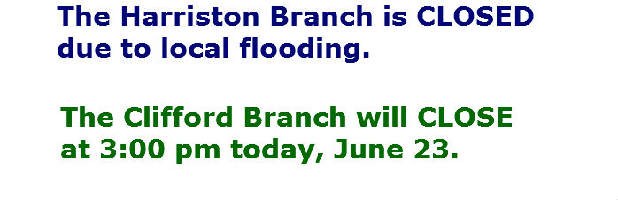 Harriston Branch closed due to local flooding