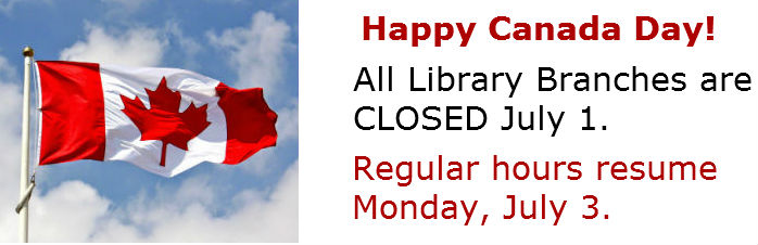 Library Branches Closed for Canada Day, July 1.