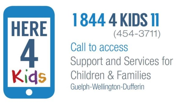 Here for Kids 1.844.454.3711 call anytime to access Support and Services for Children and Families