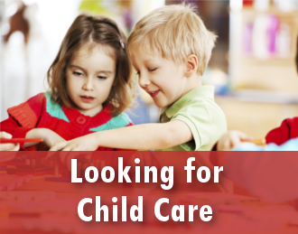 Visit our Looking for child care page